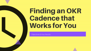 okr-cadence-that-works-for-you